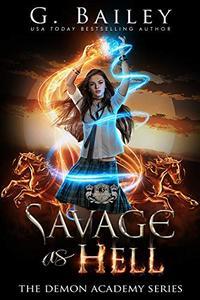 Savage As Hell: A Reverse Harem Bully Romance