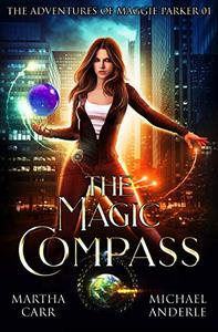 The Magic Compass: An Urban Fantasy Action Adventure