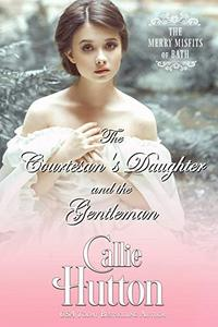 The Courtesan's Daughter and the Gentleman