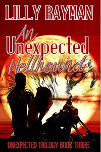 An Unexpected Hellhound: Book Three of The Unexpected Trilogy