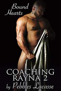 Coaching Rayna #2: Bound Hearts