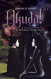 Okuda!: A Dryden Universe Corporate Wars Novel