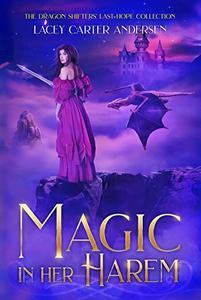 Magic in Her Harem: A Fantasy Reverse Harem Romance