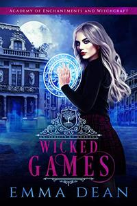 Wicked Games: A Reverse Harem Academy Series