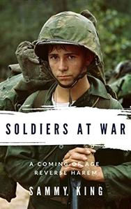 Soldiers at War: A Coming of Age Reverse Harem