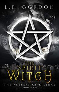 The Spirit Witch: The Keepers of Kilbrae Book Two