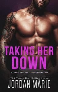Taking Her Down (Savage Brothers MC--2nd Generation, #1)