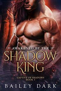 Awakened by The Shadow King