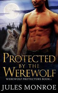 Protected By The Werewolf: A MM Non-Mpreg Shifter Romance