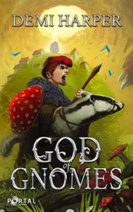 God of Gnomes (God Core #1) - A Dungeon Core LitRPG