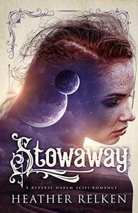 Stowaway: A Sweet, Why-Choose, Scifi-Romance