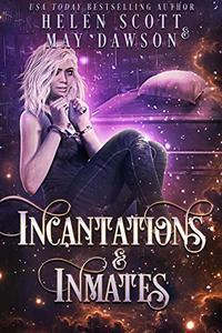 Incantations and Inmates