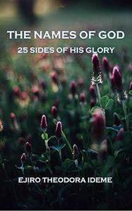 The Names of God: 25 Sides of His Glory