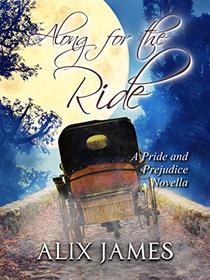 Along for the Ride: A Pride and Prejudice Novella