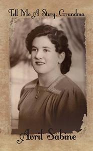 Tell Me A Story, Grandma: Childhood Stories Of Joyce