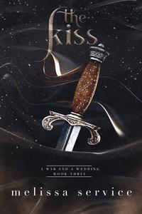 A War and A Wedding: The Kiss Book 3