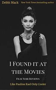 I Found it at the Movies: Film Noir Reviews