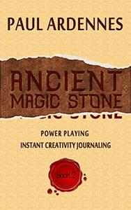 Ancient Magic Stone: Power Playing: Instant Creativity Journaling