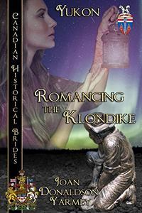 Romancing the Klondike: Yukon
