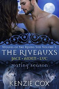 The Riveauxs: Wolves of the Rising Sun Volume 1