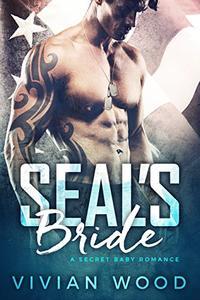 SEAL's Bride: A Secret Baby Romance