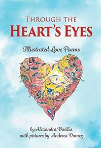 Through the Heart's Eyes: Illustrated Love Poems