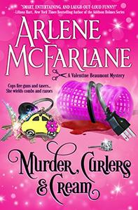 Murder, Curlers, and Cream: A Valentine Beaumont Mystery