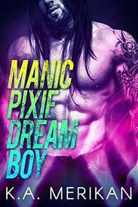 Manic Pixie Dream Boy (gay rockstar romance)