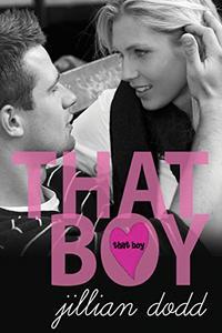 That Boy: (A Sweet, Boy Next Door Standalone Contemporary Romance)