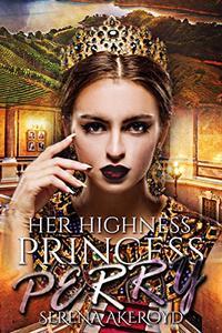 Her Highness, Princess Perry: Contemporary Reverse Harem