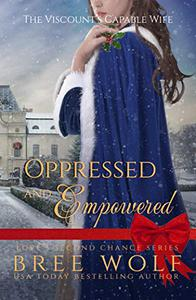 Oppressed & Empowered: The Viscount's Capable Wife