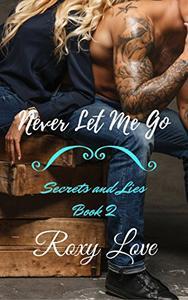 Never Let Me Go: Secrets And Lies, Book 2