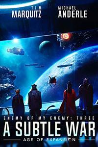 A Subtle War: An Alien Galactic Military Science Fiction Adventure