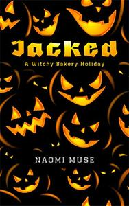 Jacked: From the Witchy Bakery World
