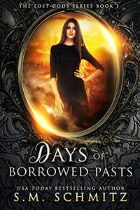 Days of Borrowed Pasts