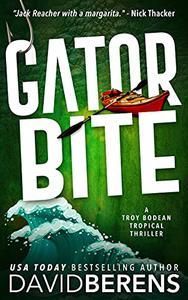 Gator Bite: A laugh until you die coastal crime thriller!