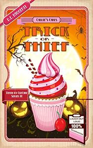 Trick or Thief: A Humorous Culinary Cozy Mystery Short Read