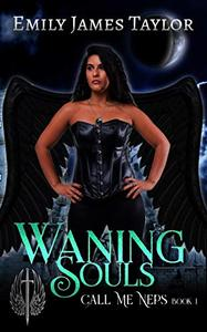 Waning Souls: Call Me Neps Book 1