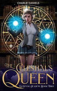 The Celestial's Queen: A Paranormal Academy Romance