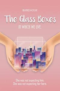 The Glass Boxes In Which We Live: She was not expecting him. She was not expecting her here.