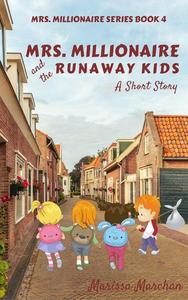 Mrs. Millionaire and the Runaway Kids: A Short Story Book 4
