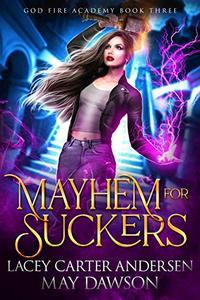 Mayhem for Suckers: A Paranormal Reverse Harem Romance