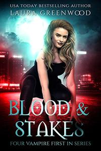 Blood and Stakes: Four Vampire First In Series