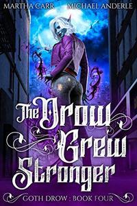 The Drow Grew Stronger