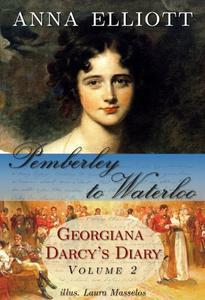 Pemberley to Waterloo: Georgiana Darcy's Diary, Volume 2
