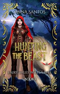 Hunting the Beast: A Beauty and the Beast Fairy Tale Retelling