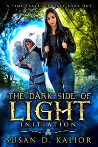 The Dark Side of Light:  Book One-INITIATION: A Viking Time Travel Fantasy