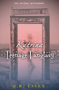 Katrina: Teenage Fangtasy: The Second Instalment
