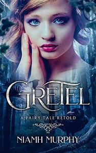 Gretel: A Fairytale Retold: A Lesbian Romance