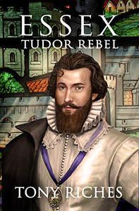 Essex - Tudor Rebel